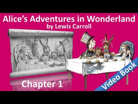 Alice's Adventures in Wonderland by Lewis Carroll - Chapter 01 - Down the Rabbit Hole