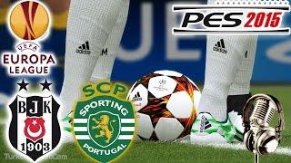 BEŞİKTAŞ-SPORTING LIZBON Avrupa Ligi Maçı | PES 2015 Türkçe Spikerli