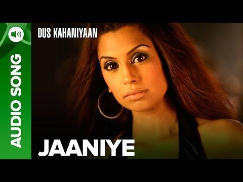 Jaaniye (Full Audio Song) | Dus Kahaniyaan | Minnisha Lamba
