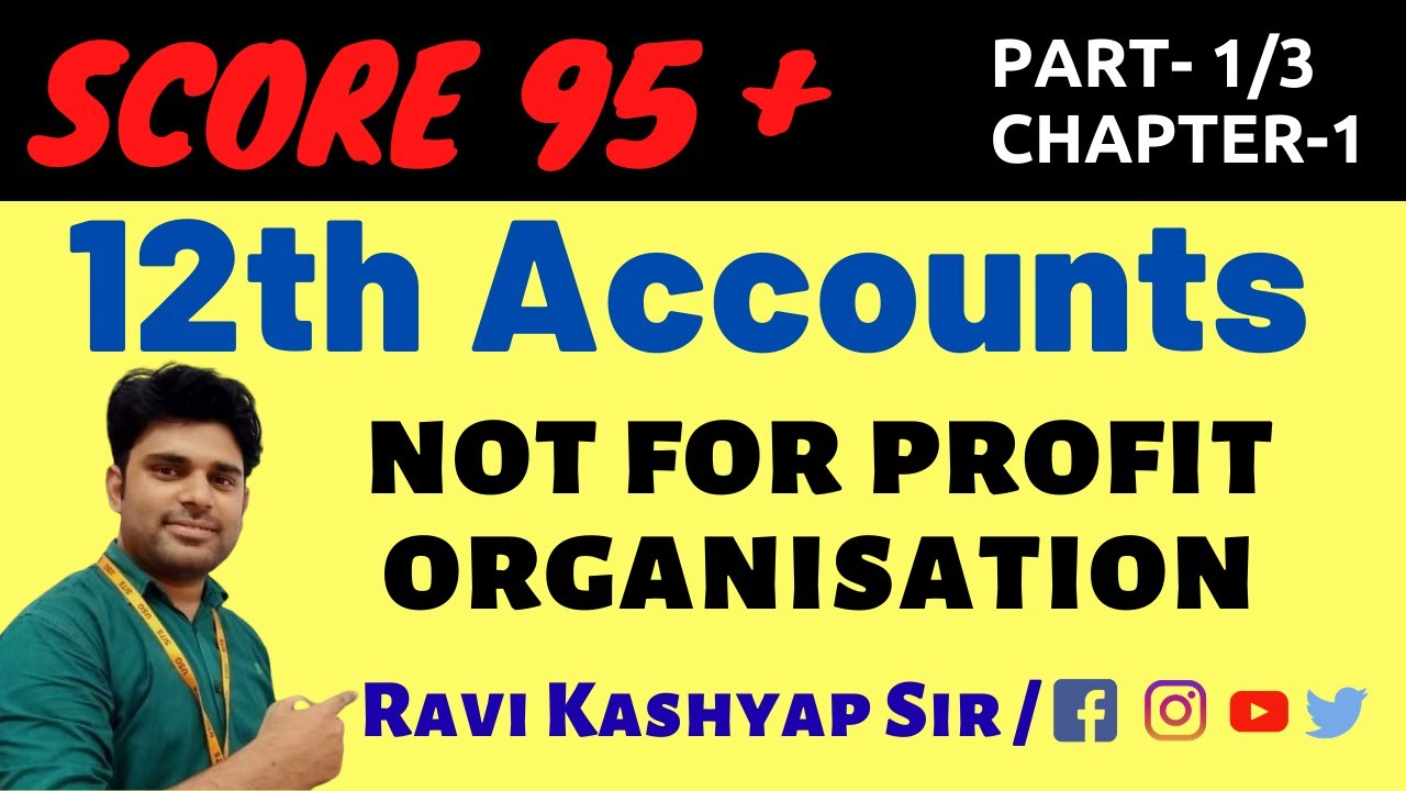 Not for Profit Organisation Class 12 , Chapter-1 , Part-1 , Class 12 Accounts