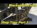 Blacksmith Tools Shop Tour Part 2