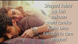 Love aaj kal | shayad lyrics | Arijit singh