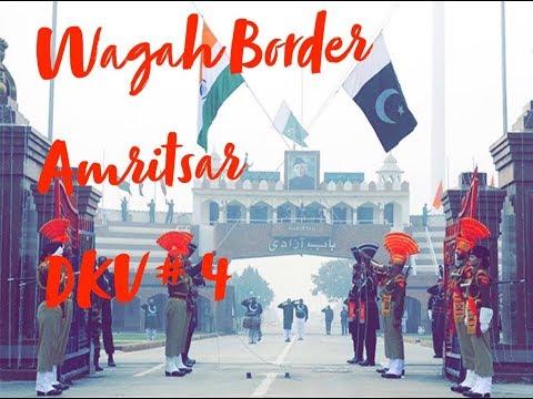 Wagha Border Amritsar Vlog DKV#4