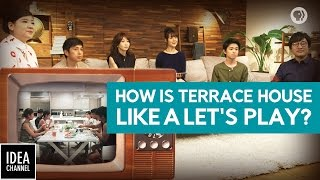 How Is Terrace House Like a Let's Play?