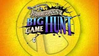Borderlands 2 — Дополнение Sir Hammerlock's Big Game Hunt