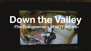 スペースシャワーTV『DMZ』Down the Valley -The Documentary of NOT WONK- #3 トレイラー