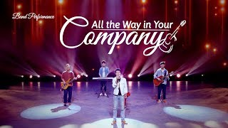 "2019 Encouraging Christian Song ""All the Way in Your Company"" 
