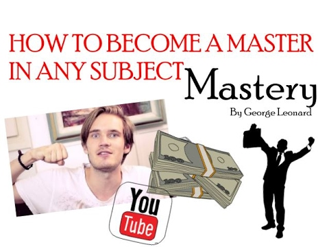 HOW TO BECOME A MASTER IN ANY SUBJECT. MASTERY BY GEORGE LEONARD | ANIMATED BOOK SUMMARY