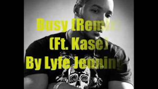 Busy (Remix) (Ft. Kase) - By Lyfe Jennings