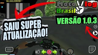 SAIU SUPER ATUALIZAÇÃO ✔ MOTO VLOG BRASIL ✔ VERSÃO 1.0.3
