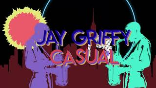Jay Griffy @Griffyonline - Casual Official Lyric Video