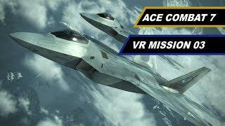 Ace Combat 7   VR Mission 3 S-Rank   F-22 Raptor