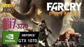 Far Cry Primal - GTX 1070 & CORE i7 3770 & 16GB RAM Gameplay Fps Test