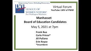 Manhasset BOE Candidate Forum -- May 5