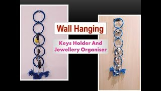 Wool And Bangles Into Keys Holder or Jewellery Organiser Wall Hanging ||DIY