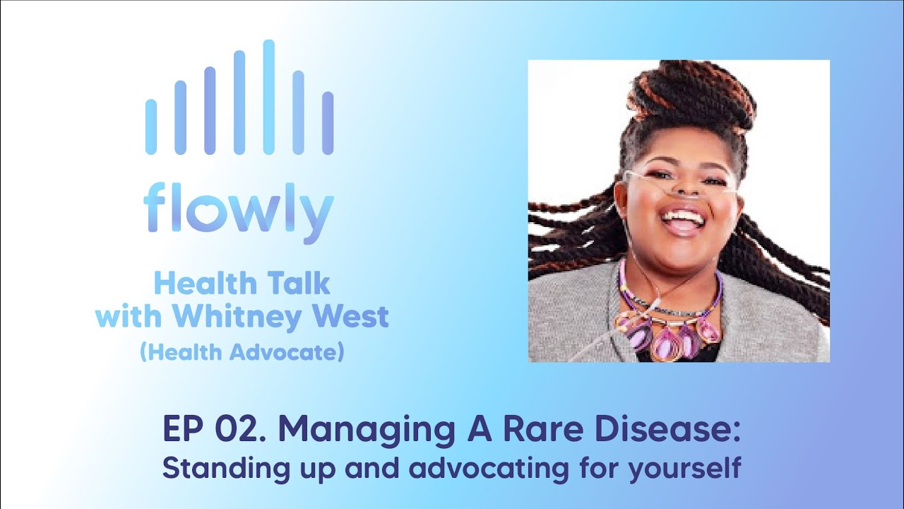 Health Talk 02: Managing a rare disease: standing up and advocating for yourself