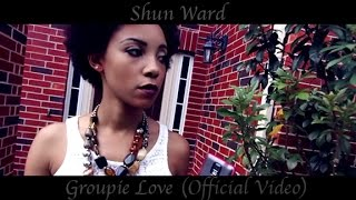 Shun Ward ft Hugs On Mars - Groupie Love (Official Video)