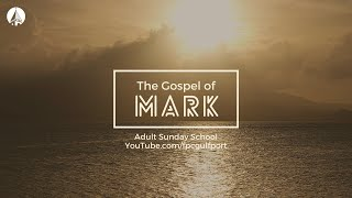 Mark Week 3 Sunday School 7-12-20 (Lipscombe)