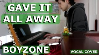 Gave It All Away BoyZone | Piano Cover
