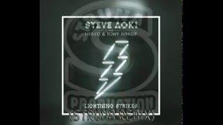 Steve Aoki, NERVO & Tony Junior - Lightning Strikes (STRUNA ReMiX)
