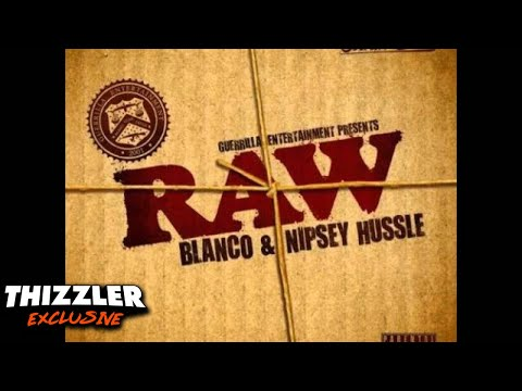 Blanco & Nipsey Hussle ft. Messy Marv - Nade [Thizzler.com EXCLUSIVE]