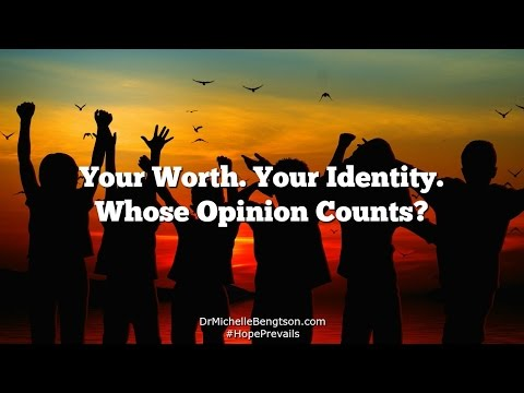 Your Worth Your Identity Whose Opinion Counts