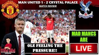 MAN UNITED 1 - 2 CRYSTAL PALACE MATCH REVIEW (HORRIBLE FOOTBALL) #MUFC #CPFC