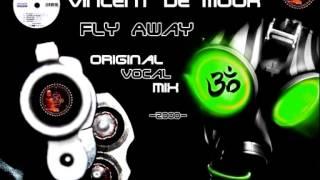 Vincent De Moor - Fly Away (Original Vocal Mix) ·2000·
