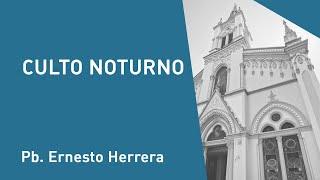 Pb. Ernesto Herrera - Culto Noturno - 29/12/2019