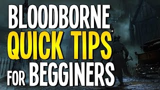 Bloodborne: Quick Tips For Beginners - Grinding, Workshop, Storage