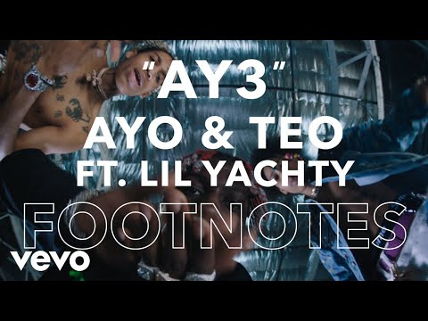 """Ayo & Teo - """"Ay3"""" Footnotes"""