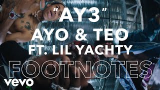 "Ayo & Teo - ""Ay3"" Footnotes"