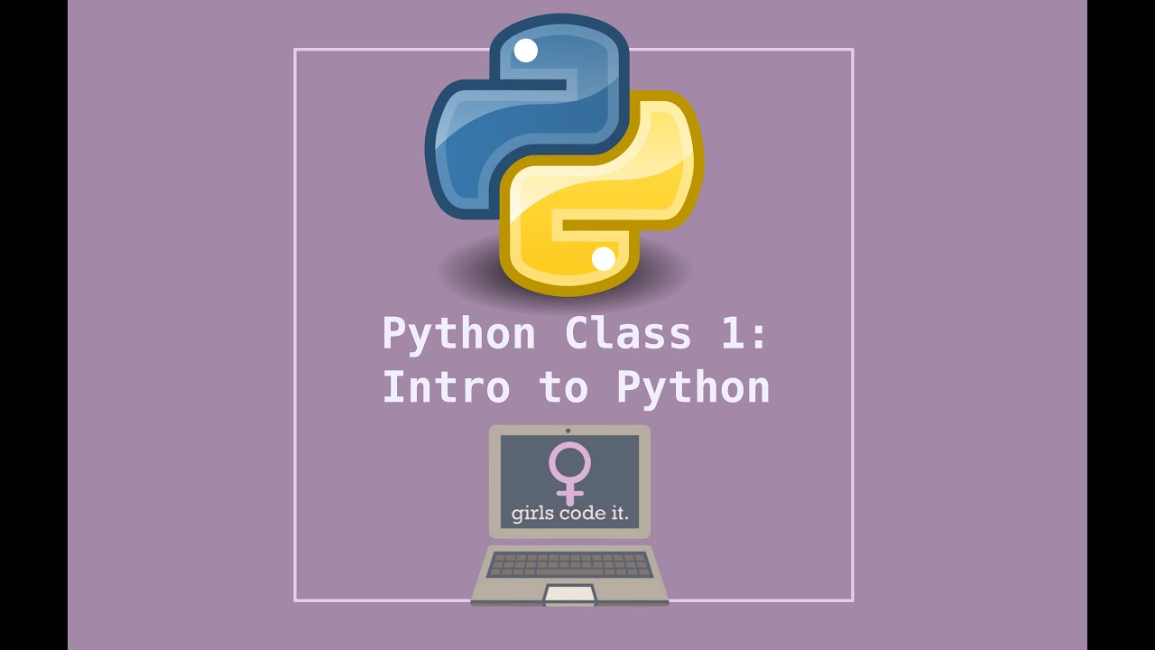 Python Class 1: Intro to Python