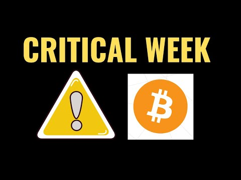 CRITICAL WEEK AHEAD for Bitcoin and the Crypto markets