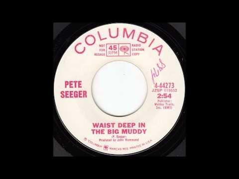 Pete Seeger -  Waist Deep in the Big Muddy