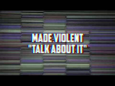 MADE VIOLENT - TALK ABOUT IT (DEMO)