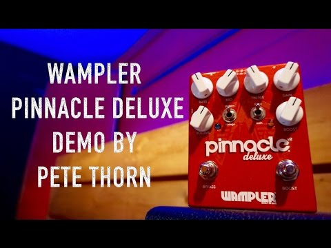 Wampler Pinnacle Deluxe V2 demo by Pete Thorn