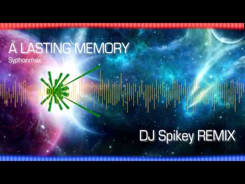 A Lasting Memory - Syphonmax (DJ Spikey REMIX)