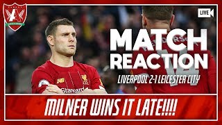 NEVER GIVE UP! 8 WINS FROM 8 FOR LFC | Liverpool 2-1 Leicester City Match Reaction