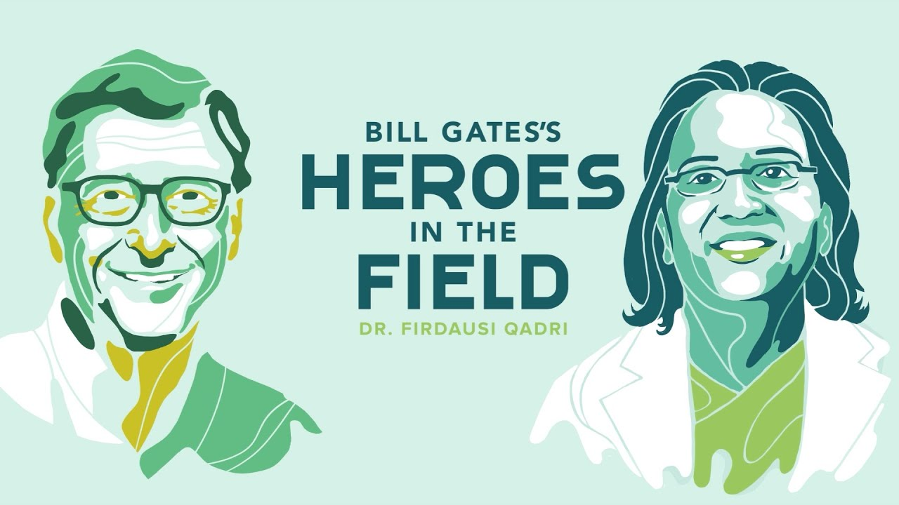 Bill Gates's Heroes in the Field: Dr. Firdausi Qadri
