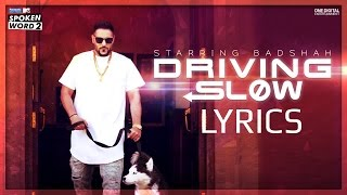 Driving Slow - Badshah | Full Song with LYRICS