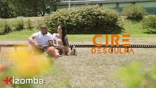 Cire - Desculpa | Official Video