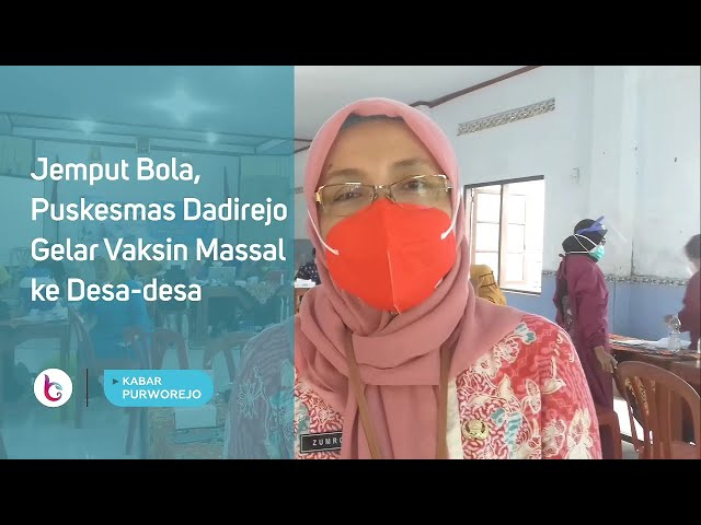 Jemput Bola, Puskesmas Dadirejo Gelar Vaksin Massal ke Desa-desa