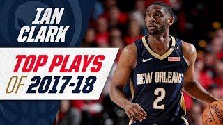 Ian Clark's top plays of the 2017-18 Season