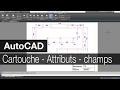 AutoCAD 2016 | Cartouche - Attributs - champs : propriétés du dessin