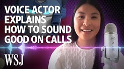 A Professional Voice Actor's Tips for Sounding Good on Calls   WSJ