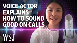 A Professional Voice Actor's Tips for Sounding Good on Calls | WSJ