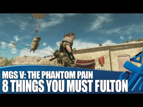 MGSV: The Phantom Pain - 8 Things You Must Fulton