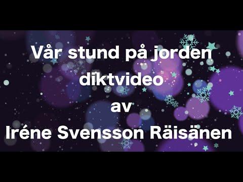Vår stund på jorden – diktvideo av en juldikt av poeten Iréne Svensson Räisänen