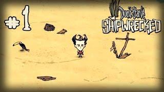Don't Starve: Shipwrecked Прохождение: #1 - Смерть близко!